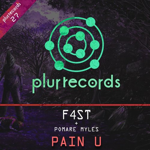 F4ST - Pain U (feat. Pomare Myles) [PLURRECORDS 27]